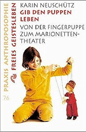 gib-den-puppen-leben-von-der-fingerpuppe-zum-marionetten-theater-praxis-anthroposophie