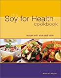 The Soy for Health Cookbook, Kurumi Hayter, 0737016248