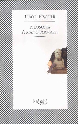 Filosofía a mano armada (Fabula (tusquets)) por Tibor Fischer