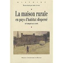 La maison rurale en pays d'habitat dispersé