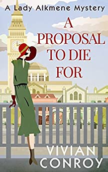 A Proposal to Die For (A Lady Alkmene Cosy Mystery, Book 1) by [Conroy, Vivian]