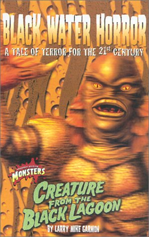 Black Water Horror: A Tale of Terror for the 21st Century : Creature from the Black Lagoon (Universal - Black Monster Terrors