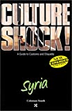 Culture Shock! Syria, Coleman South, 1558686118