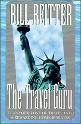Téléchargement gratuit d'ebooks en ligneThe Travel Guru: Turn Your Love of Travel Into a Rewarding Home Business PDF by Bill Reitter