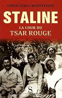 Staline : la cour du tsar rouge, Sebag-Montefiore, Simon