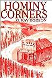 Hominy Corners, O. Ray Dodson, 1403314497