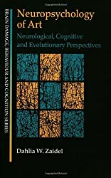 Neuropsychology of Art: Neurological, Cognitive and Evolutionary Perspectives (Brain, Behaviour and Cognition)