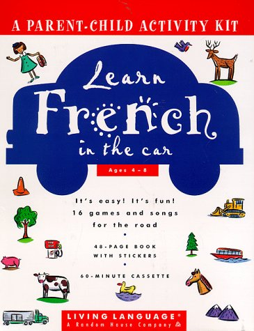 Learn French in the Car (Living Language Parent/Child Activity Kit) by Brand: Living Language
