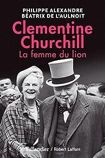 Clementine Churchill : La femme du lion par Alexandre