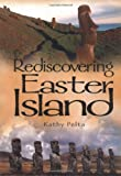 Rediscovering Easter Island (How History is Invented)