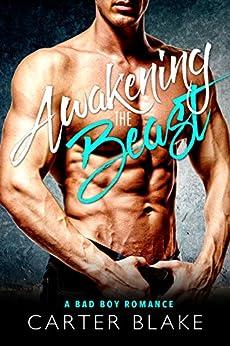 Awakening The Beast: A Bad Boy Romance by [Blake, Carter]