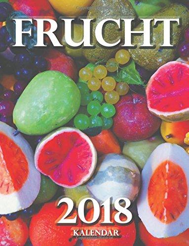 Frucht 2018 Kalendar (Ausgabe Deutschland)