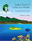 Paige's Book of Fishes and Whales, Bryce L. Meyer, 1412037557