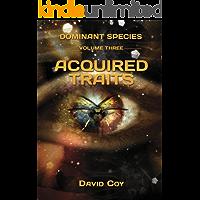 Dominant Species Volume Three -- Acquired Traits