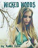 Wicked Woods, Kailin Gow, 1597486310