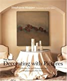 The New Decorating with Pictures: Collecting Art and Photography and Displaying It in Your Home