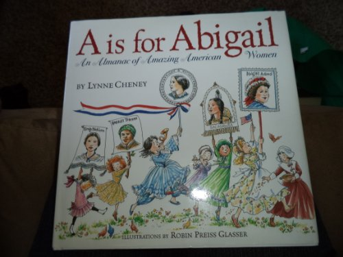 A is for Abigail: An Almanac of Awesome American Women