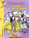 """Afficher """"Geronimo Stilton n° 17<br /> Le secret de la famille Ténébrax"""""""