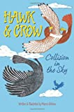 Hawk and Crow: Collision in the Sky, Marcie Gibbons, 1470026546