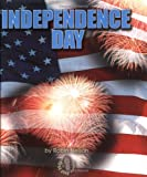 Independence Day (First Step Nonfiction) (First Step Nonfiction (Hardcover))
