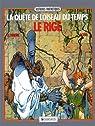 La Quête de l'oiseau du temps, tome 3 : Le Rige par Loisel