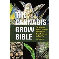 The Cannabis Grow Bible: The Definitive Guide to Growing Marijuana for Recreational...