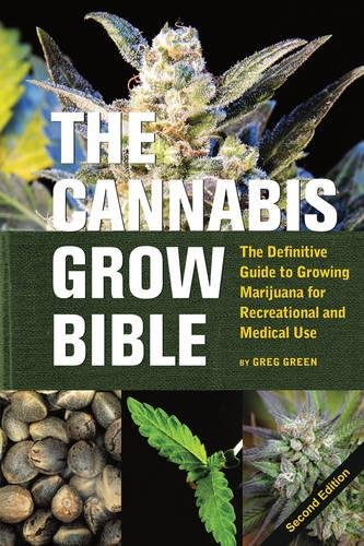 The Cannabis Grow Bible: The Definitive Guide to Growing Marijuana for Recreational and Medical Use (Ultimate Series)