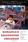 img - for Romania's Abandoned Children: Deprivation, Brain Development, and the Struggle for Recovery book / textbook / text book