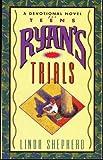 Ryan's Trials, Linda E. Shepherd, 0840796811