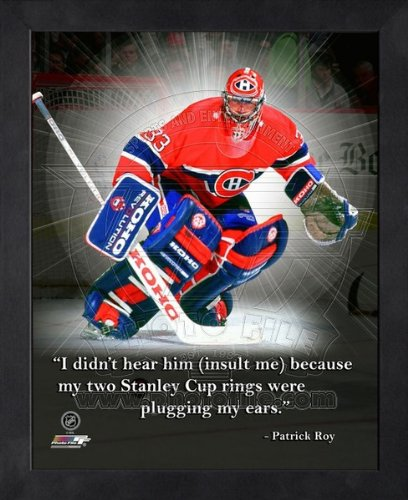 Patrick Roy Montreal Canadiens Pro Quotes Framed 8x10 (Patrick Roy Photograph)