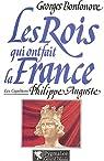 Les rois qui ont fait la France. [Les Capétiens] par Bordonove