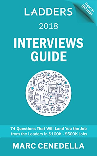 Ladders 2018 Interviews Guide: 74 Questions That Will Land You the Job (Ladders 2018 Guide) cover