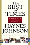 The Best of Times: America in the Clinton Years