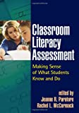 img - for Classroom Literacy Assessment: Making Sense of What Students Know and Do (Solving Problems in Teaching of Literacy) book / textbook / text book