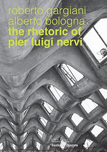 [The Rhetoric of Pier Luigi Nervi: Forms in reinforced concrete and ferro-cement] (Reinforced Cement Concrete)