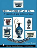 Wedgwood Jasper Ware: A Shape Book and Collectors Guide