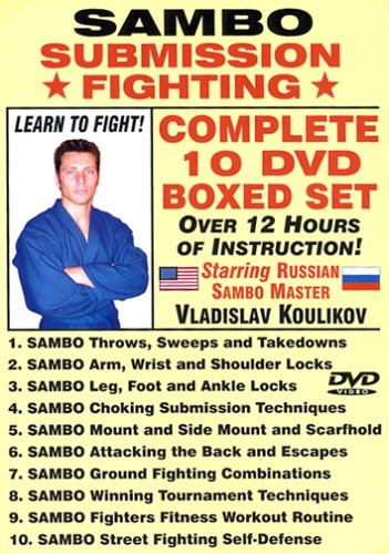 SAMBO SUBMISSION FIGHTING, COMPLETE 10 DVD BOXED SET, Starring Russian Master Vladislav Koulikov. Over 10 Hours Professional Fight Instruction! by Shogunmedia.com