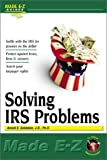 Solving IRS Problems, Arnold S. Goldstein and Nicole S. Ofstein, 1563824825