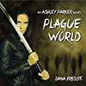 Plague World: Ashley Parker Audiobook by Dana Fredsti Narrated by Dana Fredsti