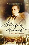 Sherlock Holmes: The Unauthorized Biography by Nick Rennison front cover