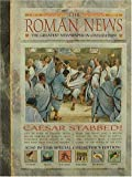 History News: The Roman News: The Greatest Newspaper in Civilization