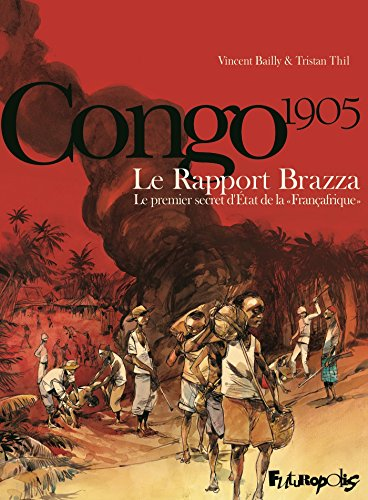 Le Rapport Brazza. Le premier secret d'État de la Françafrique (BANDES DESSINEE) (French Edition)