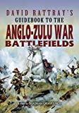 David Rattray's Guidebook to the Anglo-Zulu War