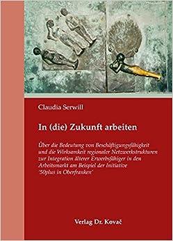 Book In (die) Zukunft arbeiten: Über die Bedeutung von Beschäftigungsfähigkeit und .