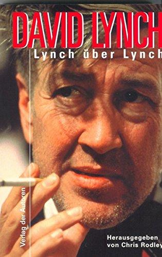 Lynch über Lynch (Filmbibliothek) Taschenbuch – 4. Juli 2006 Chris Rodley David Lynch Marion Kagerer Verlag der Autoren