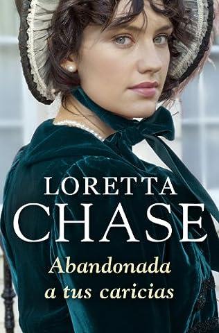 Abandonada a tus caricias (Bribón 3) (Spanish Edition) (Loretta Chase Spanish Edition)