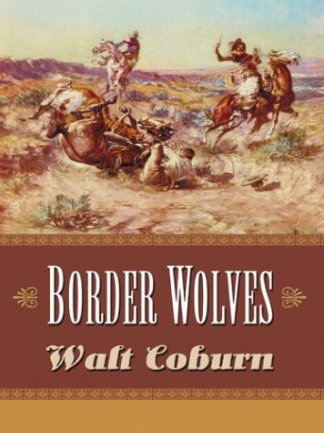 Border Wolves: A Western Trio (Five Star First Edition Western Series) pdf epub