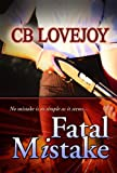 Fatal Mistake by CB Lovejoy front cover