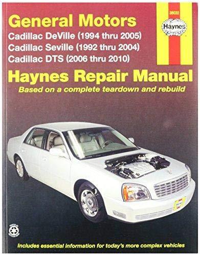 Haynes General Motors: Cadillac DTS,Deville and Seville (92-10) Manual (38032) (Repair Parts Cadillac)