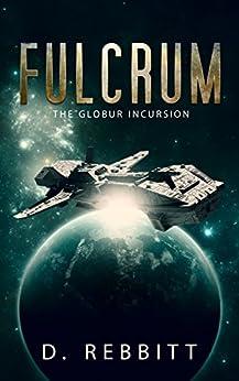 Fulcrum: The Globur Incursion by [Rebbitt, D.]